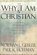 Why I Am A Christian Leading Thinkers Ex