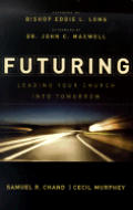 Futuring Leading Your Church Into Tomorr