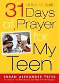 31 Days of Prayer for My Teen: A Parent's Guide