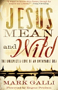 Jesus Mean & Wild The Unexpected Love Of