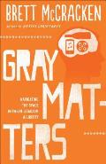 Gray Matters: Navigating the Space Between Legalism & Liberty