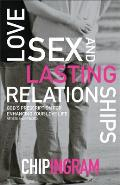 Love, Sex, and Lasting Relationships: God's Prescription for Enhancing Your Love Life