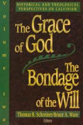 Grace of God the Bondage of the Will Volume 2