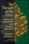 Theater Of His Glory John Calvin