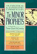 Minor Prophets An Exegetical & Exp Volume 3