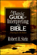 Basic Guide to Interpreting the Bible Playing by the Rules