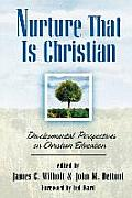 Nurture That Is Christian Developmental Perspectives on Christian Education