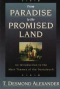 From Paradise To Promised Land An Introduction to the Main Themes of the Pentateuch