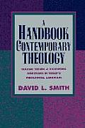 Handbook of Contemporary Theology Tracing Trends & Discerning Directions in Todays Theological Landscape