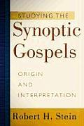 Studying the Synoptic Gospels Origin & Interpretation