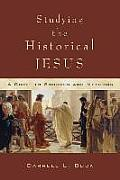 Studying the Historical Jesus A Guide to Sources & Methods