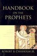 Handbook on the Prophets Isaiah Jeremiah Lamentations Ezekiel Daniel Minor Prophets