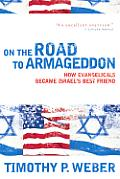 On The Road To Armageddon How Evangelica