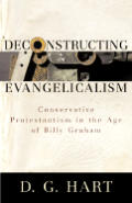 Deconstructing Evangelicalism Conservati