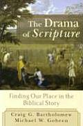 Drama of Scripture : Finding Our Place in the Biblical Story (04 - Old Edition)