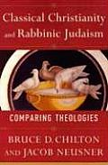 Classical Christianity & Rabbinic Judaism Comparing Theologies