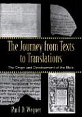 Journey from Texts to Translations The Origin & Development of the Bible