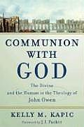 Communion with God The Divine & the Human in the Theology of John Owen