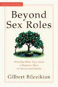 Beyond Sex Roles What the Bible Says about a Womans Place in Church & Family