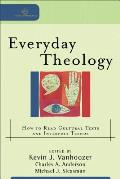 Everyday Theology How to Read Cultural Texts & Interpret Trends