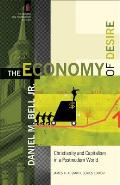 Economy Of Desire Christianity & Capitalism In A Postmodern World