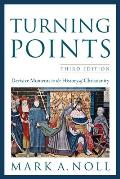 Turning Points: Decisive Moments in the History of Christianity (3RD 12 Edition)