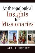 Anthropological Insights for Missionaries