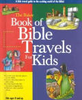 Baker Book Of Bible Travels For Kids