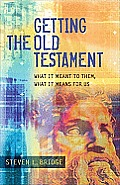 Getting The Old Testament What It Meant To Them What It Means For Us