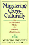 Ministering Cross Culturally An Incarnational Model for Personal Relationships