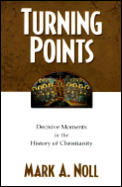 Turning Points Decisive Moments In The