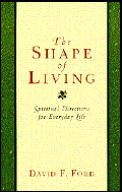 Shape Of Living Spiritual Directions For