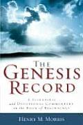 Genesis Record A Scientific & Devotional Commentary on the Book of Beginnings