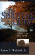 The Spiritual Quest: Pursuing Christian Maturity