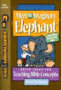 Faithbuilders for Kids #03: Meet My Imaginary Elephant: And More Stories for Kids
