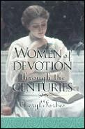 Women Of Devotion Through The Centuries