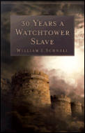 Thirty Years a Watchtower Slave The Confessions of a Converted Jehovahs Witness