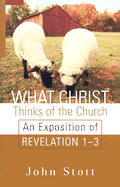 What Christ Thinks Of The Church An Expo