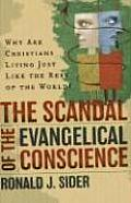 Scandal of the Evangelical Conscience Why Are Christians Living Just Like the Rest of the World