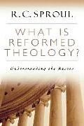 What Is Reformed Theology...