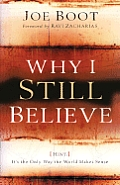Why I Still Believe: Hint: It_s the Only Way the World Makes Sense