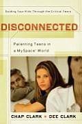 Disconnected Parenting Teens in a MySpace World