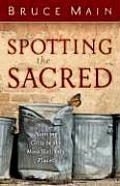 Spotting The Sacred Noticing God In The