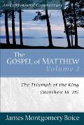 The Gospel of Matthew: Volume 2: The Triumph of the King, Matthew 18-28 (Expositional Commentary)