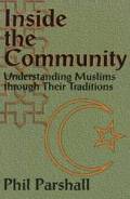 Inside the Community: Understanding Muslims Through Their Traditions