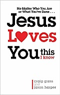 Jesus Loves You: This I Know