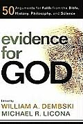 Evidence for God 50 Arguments for Faith from the Bible History Philosophy & Science