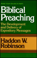 Biblical Preaching The Development & Delivery of Expository Messages