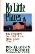 No Little Places: The Untapped Potential of the Small Town Church