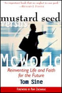 Mustard Seed Vs McWorld Reinventing Life & Faith for the Future